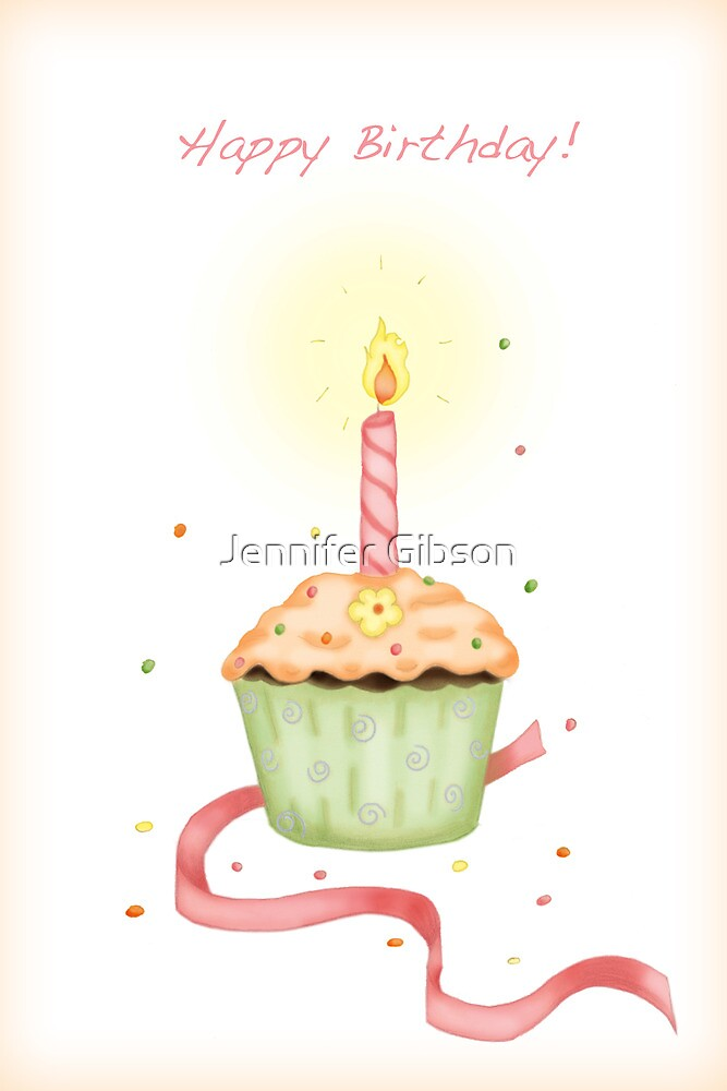 Happy Birthday - Cupcake by Jennifer Gibson