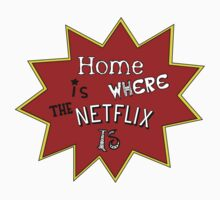 Home is Where the Netflix is One Piece - Long Sleeve