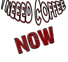 I need Coffee by datruhrpottshop