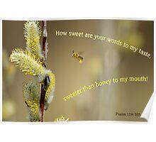 Sweeter than honey - Psalm 119:103 Poster
