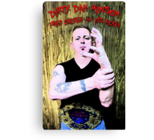 """""""Dirty"""" Dan Hanson - Master of the Claw! Canvas Print"""