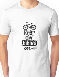 Keep On Riding On - Black  Unisex T-Shirt