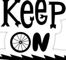 Keep On Riding On - Black  Sticker