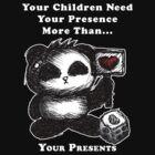 Your Children Need Your Presence! - dark tees by frozenfa