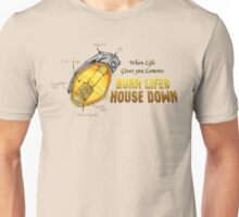 WHEN LIFE GIVES YOU LEMONS... Unisex T-Shirt