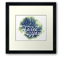 May the Force be with you (8) Framed Print