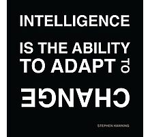 Intelligence ~Stephen Hawking Photographic Print