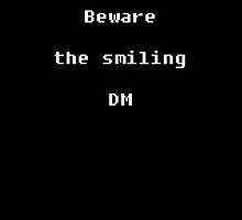 Beware the Smiling DM by Merwok