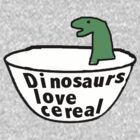 Dinosaurs love cereal kids top by Scott Barker