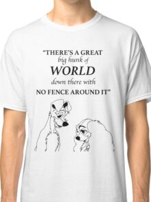 There's a Great Big Hunk of World Classic T-Shirt