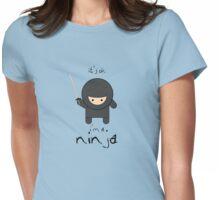 it's ok i'm a ninja Womens Fitted T-Shirt
