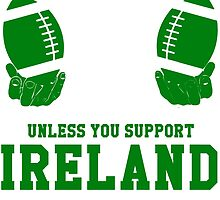 You Can't Play With These Unless You Support Ireland T Shirt and Hoodies by zandosfactry