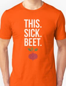 This. Sick. Beet.  Unisex T-Shirt