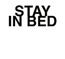 Stay in Bed  by Mariapuraranoai