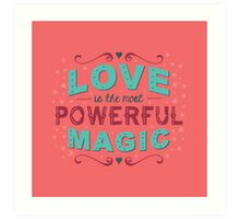 Love is the Most Powerful Magic Art Print