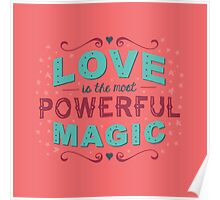 Love is the Most Powerful Magic Poster