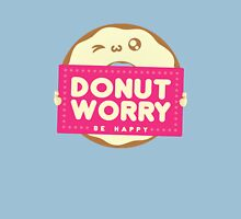DONUT WORRY - Be Happy Unisex T-Shirt