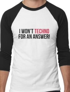 Techno For An Answer Music Quote Men's Baseball ¾ T-Shirt