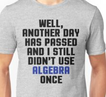 Didn't Use Algebra Once Funny Quote Unisex T-Shirt
