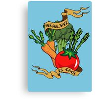Healthy is Cool Canvas Print
