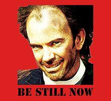 Be Still Now T-Shirt