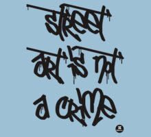 street art is not a crime (black) by dadawan
