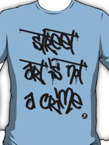 street art is not a crime (black) T-Shirt