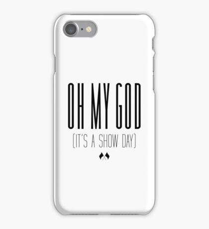 It's a Show Day iPhone Case/Skin