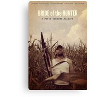 Bride of the Hunter official movie merchandise! From Parts Unknown Pictures Canvas Print