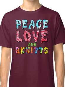 Peace Love and BKnitts Classic T-Shirt