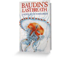 Baudin's Last Breath Greeting Card
