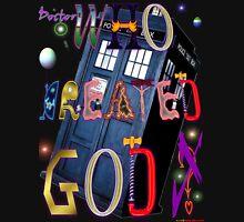 Who Created God? Who Created God. Unisex T-Shirt