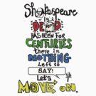 Shakespeare is dead  by Danny