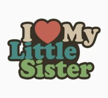 I Love My Little Sister by personalized
