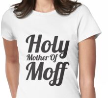 Holy Mother of Moff Womens Fitted T-Shirt