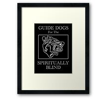 Guide Dogs for the Spiritually Blind Framed Print