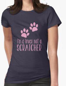 I'm a LOVER not a SCRATCHER Womens Fitted T-Shirt