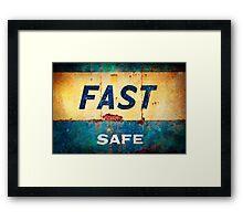 fast... safe Framed Print