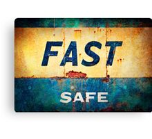 fast... safe Canvas Print