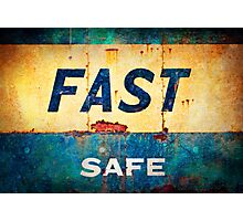 fast... safe Photographic Print