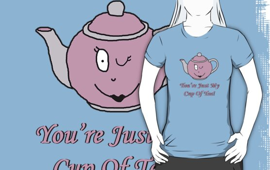 You're Just My Cup of  Tea by Emily Clarke