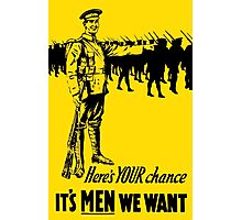 It's Men We Want -- WW1 Recruiting Poster Photographic Print