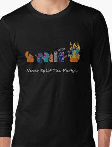 Never Split the Party - Dark T's Long Sleeve T-Shirt