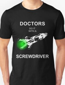Doctors Do It With A Screwdriver T-Shirt
