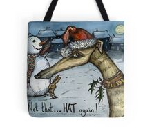 """Not that ..... Hat again"" Tote Bag"