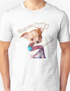They are Dogs (T-shirt puppies) Unisex T-Shirt
