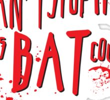 We can't stop here, this is bat country! Sticker