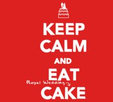 Keep Calm and Eat [Royal Wedding] Cake by Claire Elford