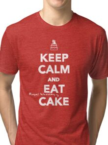 Keep Calm and Eat [Royal Wedding] Cake Tri-blend T-Shirt