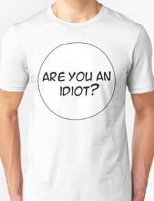 MANGA BUBBLES - ARE YOU AN IDIOT? Unisex T-Shirt
